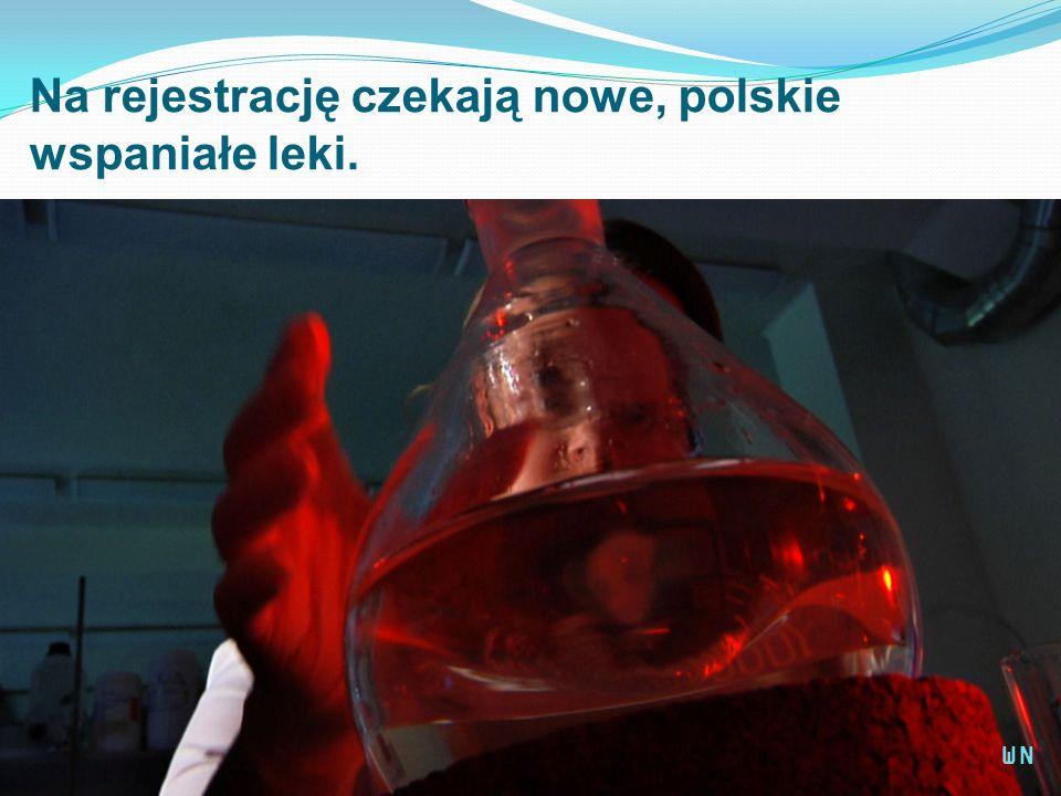 Na rejestrację czekają nowe, polskie wspaniałe leki. WN