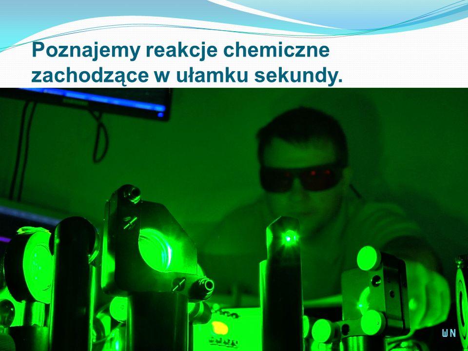 Poznajemy reakcje chemiczne zachodzące w ułamku sekundy. WN