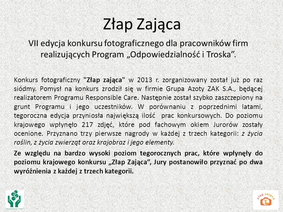 Złap Zająca VII edycja konkursu fotograficznego dla pracowników firm realizujących Program Odpowiedzialność i Troska.