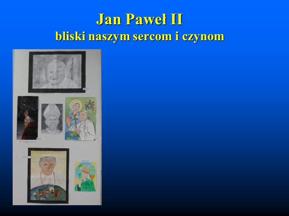 Rodzina Szkół imienia Jana Pawła II Twoje myśli, które drogi wskazują …