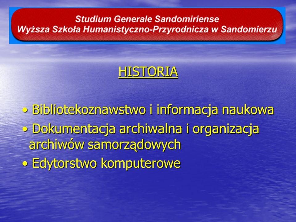 HISTORIA Bibliotekoznawstwo i informacja naukowa Bibliotekoznawstwo i informacja naukowa Dokumentacja archiwalna i organizacja archiwów samorządowych