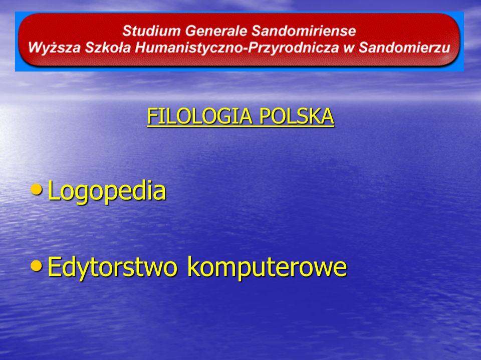 FILOLOGIA POLSKA Logopedia Logopedia Edytorstwo komputerowe Edytorstwo komputerowe