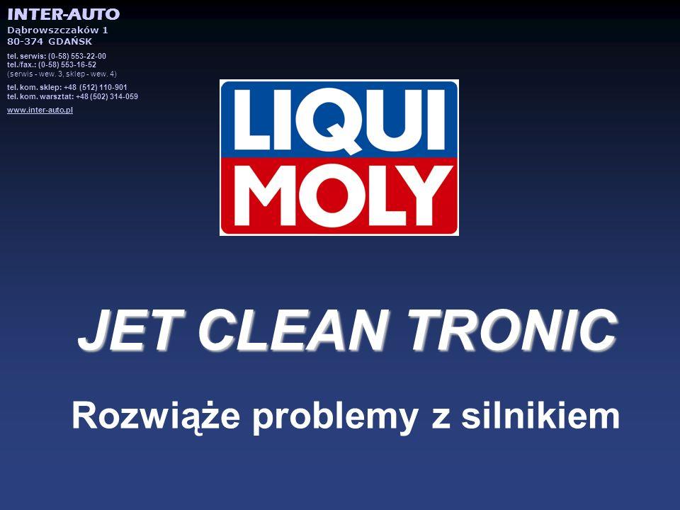 JET CLEAN TRONIC JET CLEAN TRONIC Rozwiąże problemy z silnikiem INTER-AUTO Dąbrowszczaków 1 80-374 GDAŃSK tel. serwis: (0-58) 553-22-00 tel./fax.: (0-