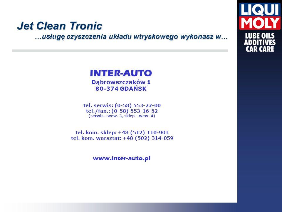 Jet Clean Tronic …usługę czyszczenia układu wtryskowego wykonasz w… …usługę czyszczenia układu wtryskowego wykonasz w… tel. kom. sklep: +48 (512) 110-