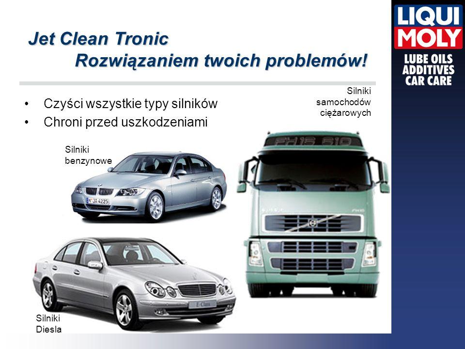 Jet Clean Tronic Rozwiązaniem twoich problemów! Czyści wszystkie typy silników Chroni przed uszkodzeniami Silniki benzynowe Silniki Diesla Silniki sam