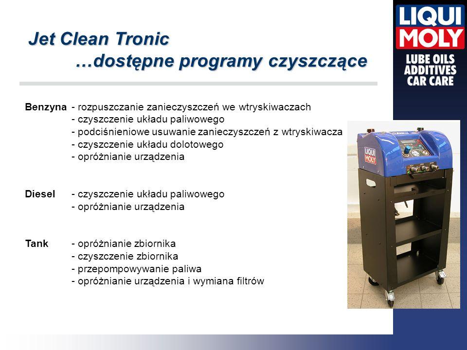 Jet Clean Tronic …dostępne programy czyszczące Benzyna- rozpuszczanie zanieczyszczeń we wtryskiwaczach - czyszczenie układu paliwowego - podciśnieniow