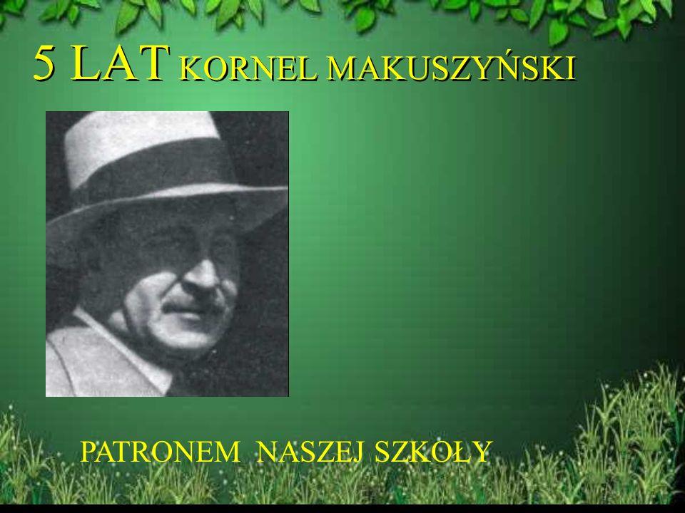 W budynku szkoły Tablica pamiątkowa w holu szkoły Poświęcona pamięci wybitnego pisarza i poety jakim był Kornel Makuszyński Tablica pamiątkowa w holu szkoły Poświęcona pamięci wybitnego pisarza i poety jakim był Kornel Makuszyński