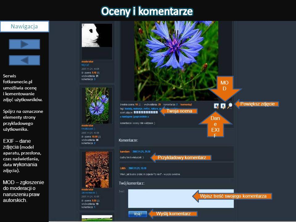 Dan e EXI F Nawigacja Serwis fotkawnecie.pl umożliwia ocenę i komentowanie zdjęć użytkowników. Spójrz na oznaczone elementy strony przykładowego użytk