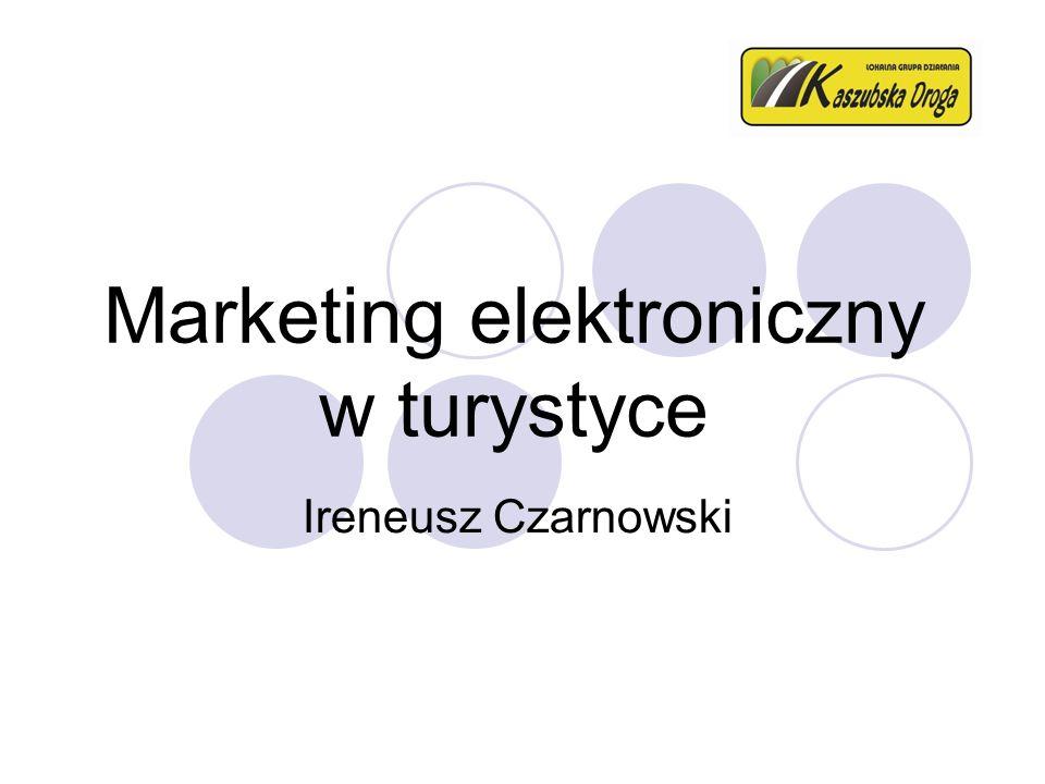 Agenda Biznes elektroniczny Handel elektroniczny Marketing elektroniczny Promocja turystyki Na Kaszubskiej Drodze