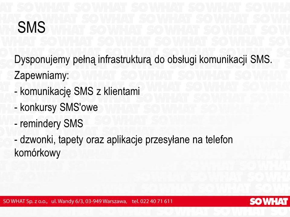 SMS Dysponujemy pełną infrastrukturą do obsługi komunikacji SMS. Zapewniamy: - komunikację SMS z klientami - konkursy SMS'owe - remindery SMS - dzwonk
