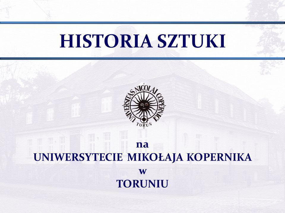 HISTORIA SZTUKI na UNIWERSYTECIE MIKOŁAJA KOPERNIKA w TORUNIU