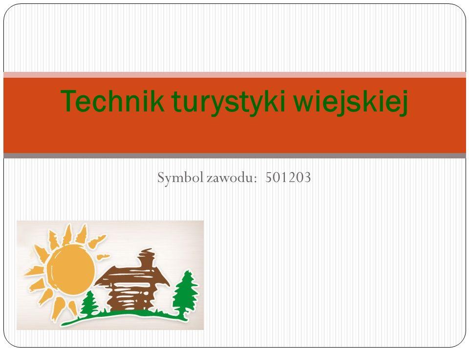 Symbol zawodu: 501203 Technik turystyki wiejskiej