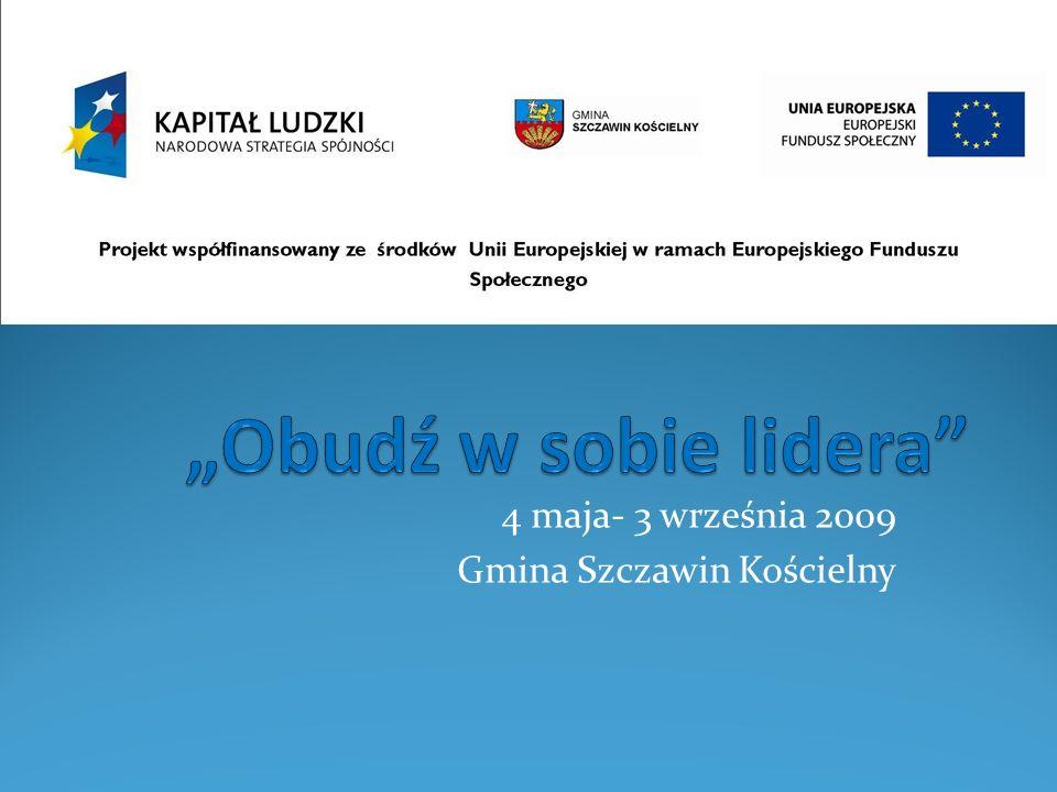 4 maja- 3 września 2009 Gmina Szczawin Kościelny