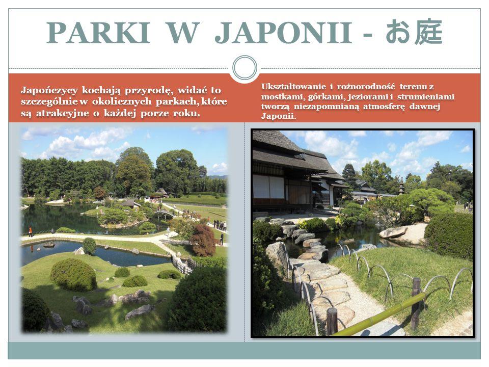 Japończycy kochają przyrodę, widać to szczególnie w okolicznych parkach, które są atrakcyjne o każdej porze roku. Ukształtowanie i rożnorodność terenu