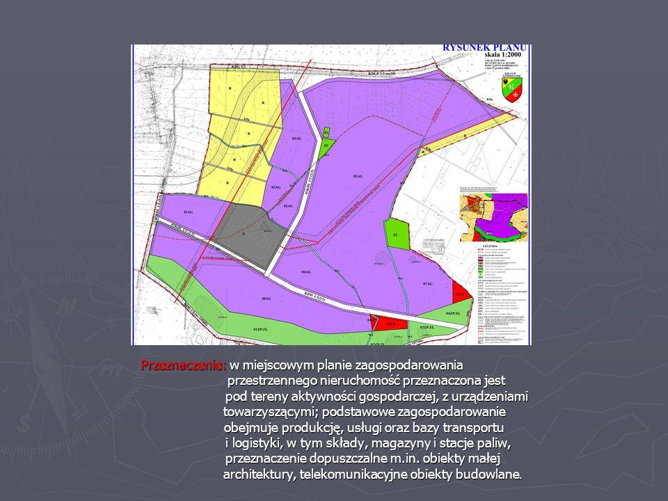 Przeznaczenie: w miejscowym planie zagospodarowania przestrzennego nieruchomość przeznaczona jest przestrzennego nieruchomość przeznaczona jest pod te