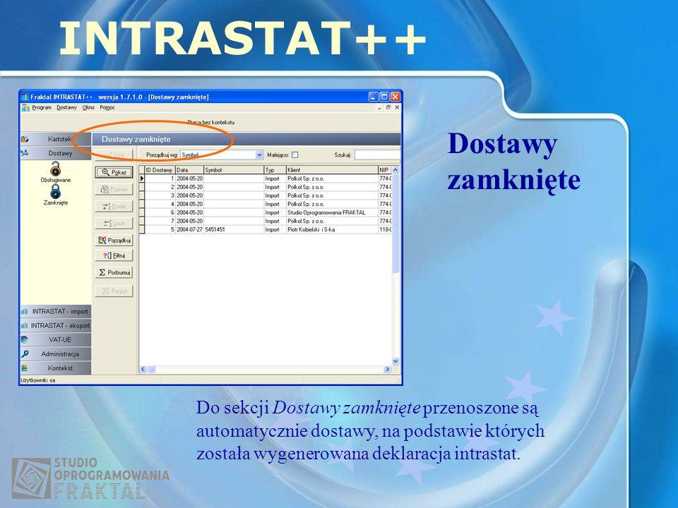 Dostawy zamknięte INTRASTAT++ Do sekcji Dostawy zamknięte przenoszone są automatycznie dostawy, na podstawie których została wygenerowana deklaracja intrastat.
