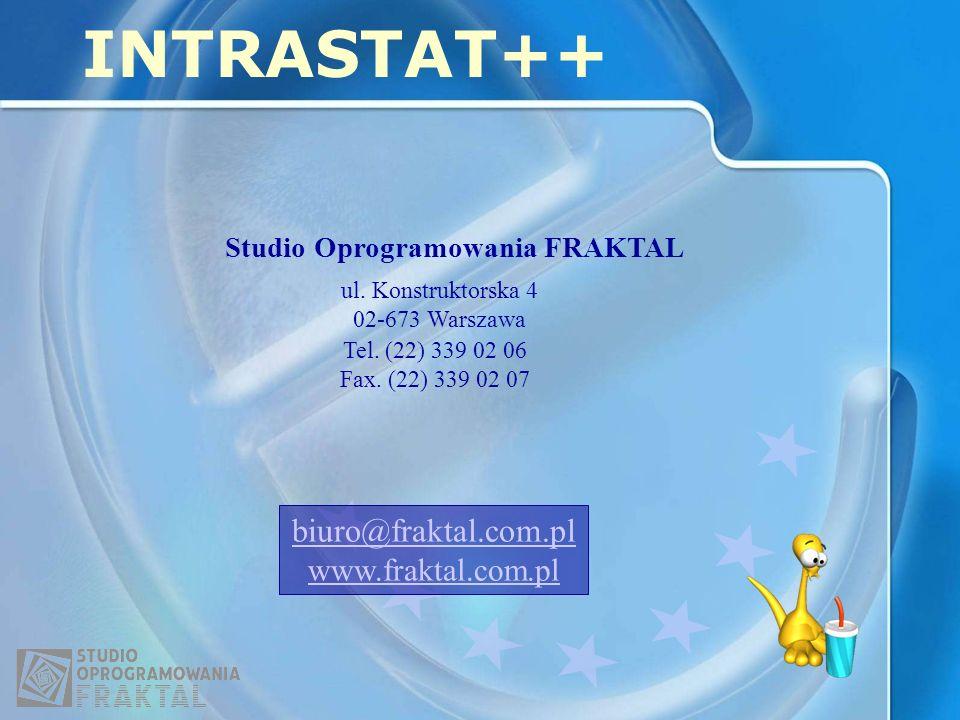 INTRASTAT++ Studio Oprogramowania FRAKTAL ul. Konstruktorska 4 02-673 Warszawa Tel. (22) 339 02 06 Fax. (22) 339 02 07 biuro@fraktal.com.pl www.frakta