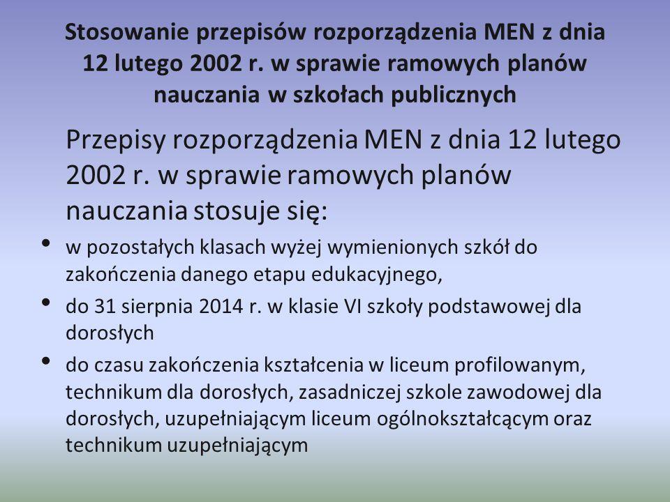 Stosowanie przepisów rozporządzenia MEN z dnia 12 lutego 2002 r. w sprawie ramowych planów nauczania w szkołach publicznych Przepisy rozporządzenia ME