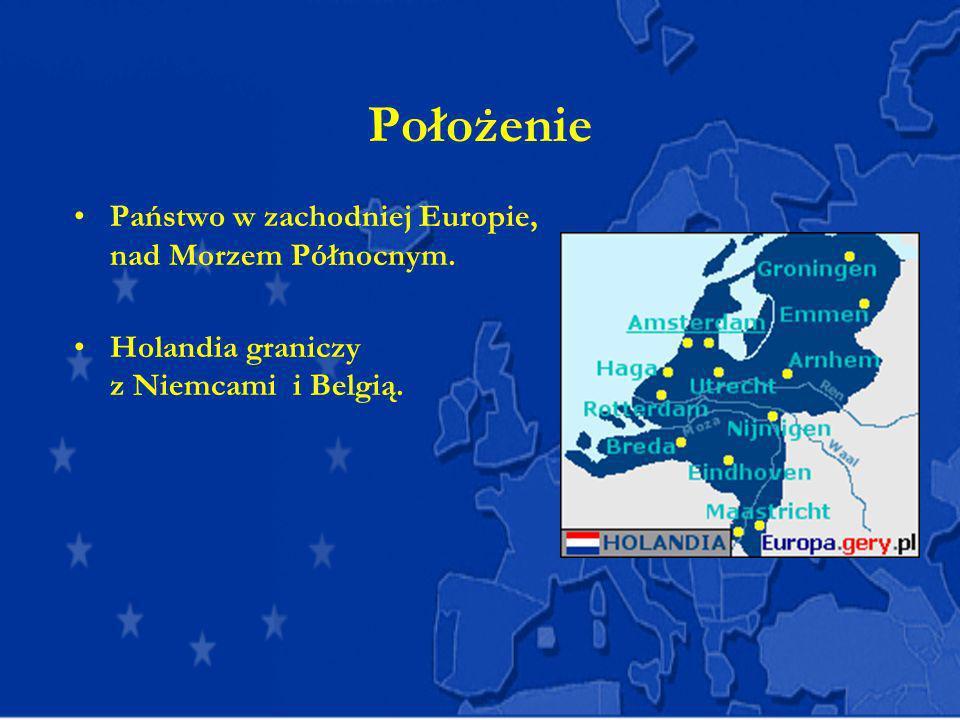 Położenie Państwo w zachodniej Europie, nad Morzem Północnym. Holandia graniczy z Niemcami i Belgią.