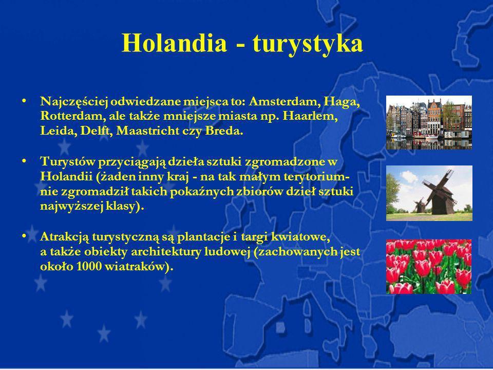 Holandia - turystyka Najczęściej odwiedzane miejsca to: Amsterdam, Haga, Rotterdam, ale także mniejsze miasta np. Haarlem, Leida, Delft, Maastricht cz