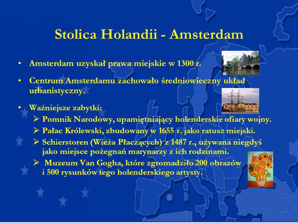Stolica Holandii - Amsterdam Amsterdam uzyskał prawa miejskie w 1300 r. Centrum Amsterdamu zachowało średniowieczny układ urbanistyczny. Ważniejsze za