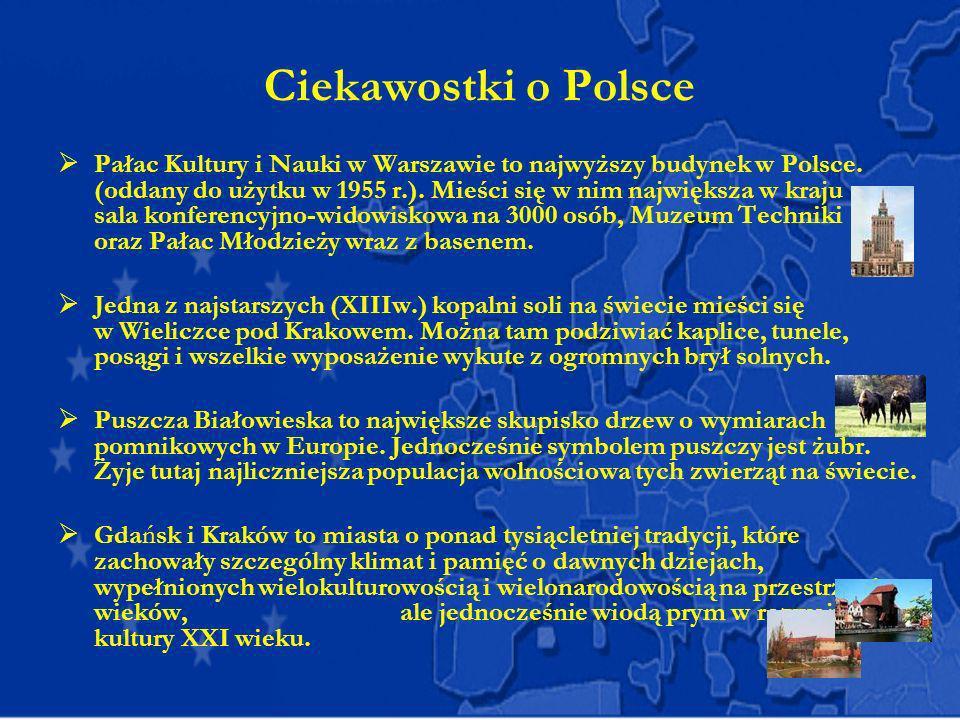 Ciekawostki o Polsce Pałac Kultury i Nauki w Warszawie to najwyższy budynek w Polsce. (oddany do użytku w 1955 r.). Mieści się w nim największa w kraj