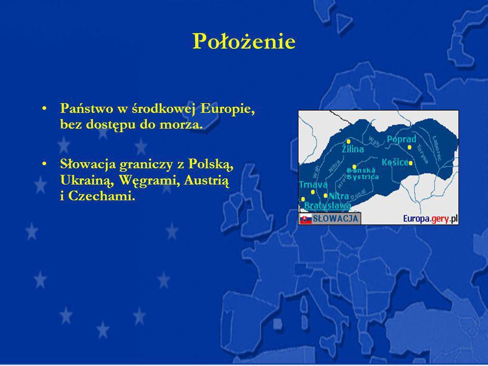 Położenie Państwo w środkowej Europie, bez dostępu do morza. Słowacja graniczy z Polską, Ukrainą, Węgrami, Austrią i Czechami.