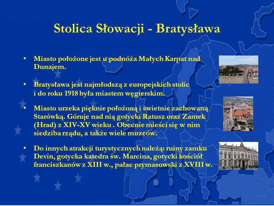 Stolica Słowacji - Bratysława Miasto położone jest u podnóża Małych Karpat nad Dunajem. Bratysława jest najmłodszą z europejskich stolic i do roku 191