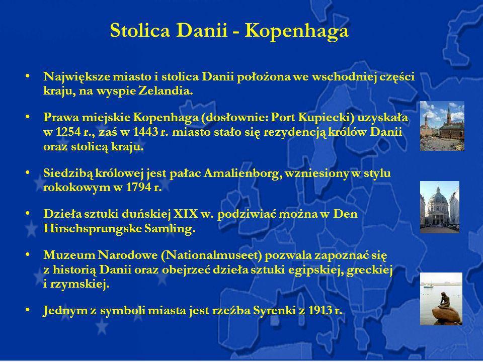 Stolica Danii - Kopenhaga Największe miasto i stolica Danii położona we wschodniej części kraju, na wyspie Zelandia. Prawa miejskie Kopenhaga (dosłown