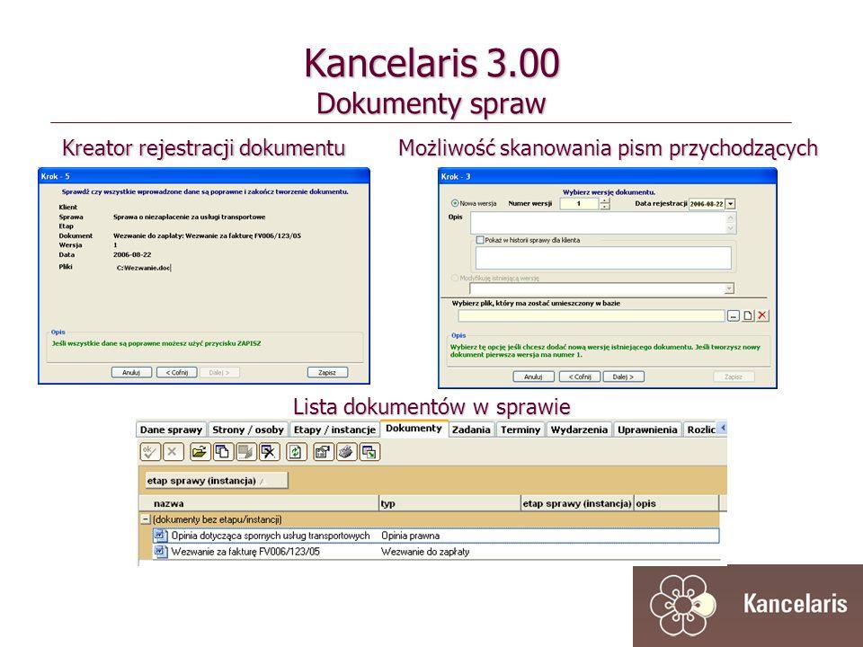 Lista dokumentów w sprawie Kancelaris 3.00 Dokumenty spraw Możliwość skanowania pism przychodzących Kreator rejestracji dokumentu