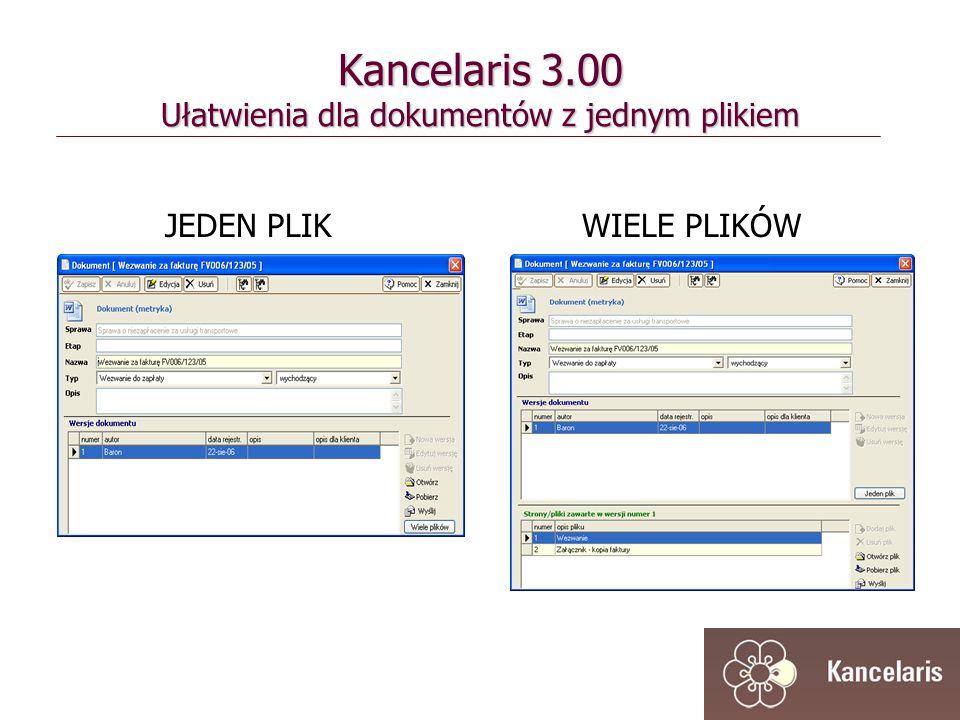Kancelaris 3.00 Ułatwienia dla dokumentów z jednym plikiem WIELE PLIKÓWJEDEN PLIK
