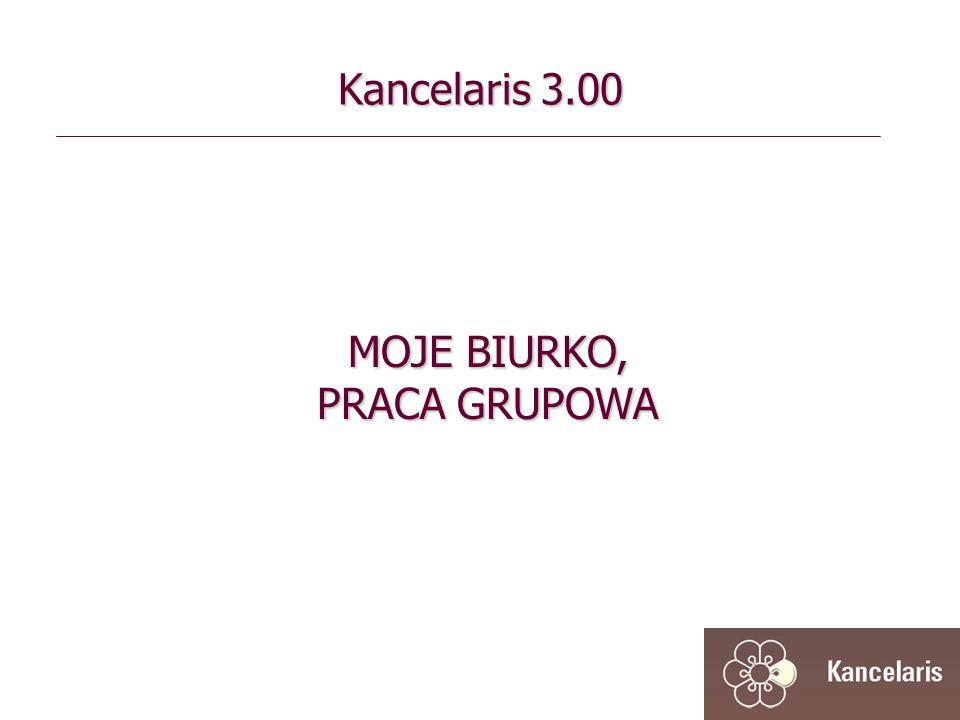 Kancelaris 3.00 MOJE BIURKO, PRACA GRUPOWA