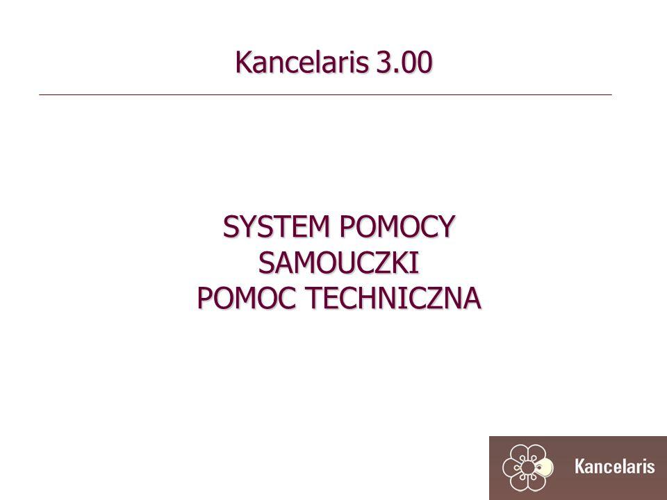 Kancelaris 3.00 SYSTEM POMOCY SAMOUCZKI POMOC TECHNICZNA
