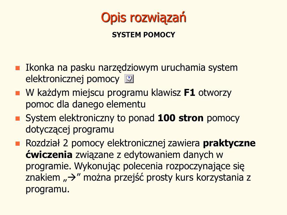 Opis rozwiązań SYSTEM POMOCY Ikonka na pasku narzędziowym uruchamia system elektronicznej pomocy Ikonka na pasku narzędziowym uruchamia system elektro