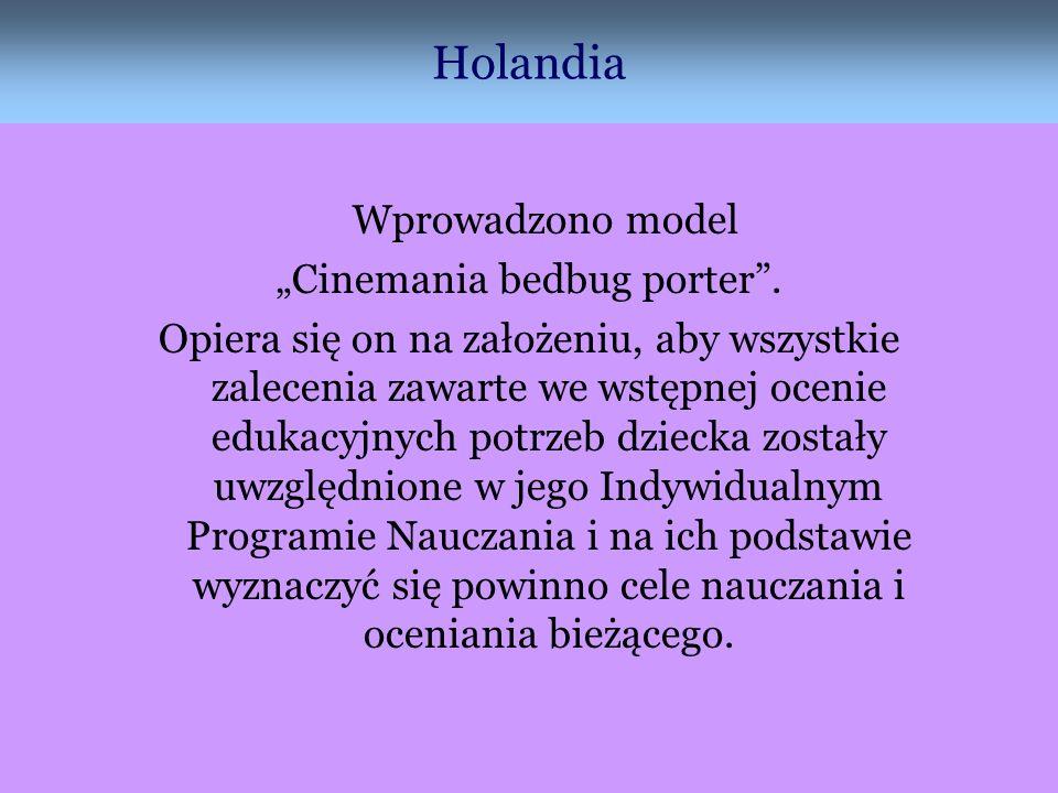 Holandia Wprowadzono model Cinemania bedbug porter. Opiera się on na założeniu, aby wszystkie zalecenia zawarte we wstępnej ocenie edukacyjnych potrze