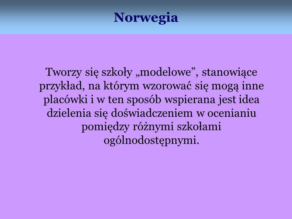 Norwegia Tworzy się szkoły modelowe, stanowiące przykład, na którym wzorować się mogą inne placówki i w ten sposób wspierana jest idea dzielenia się d