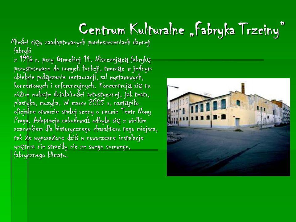 Centrum Kulturalne Fabryka Trzciny Mie ś ci si ę w zaadaptowanych pomieszczeniach dawnej fabryki z 1916 r.