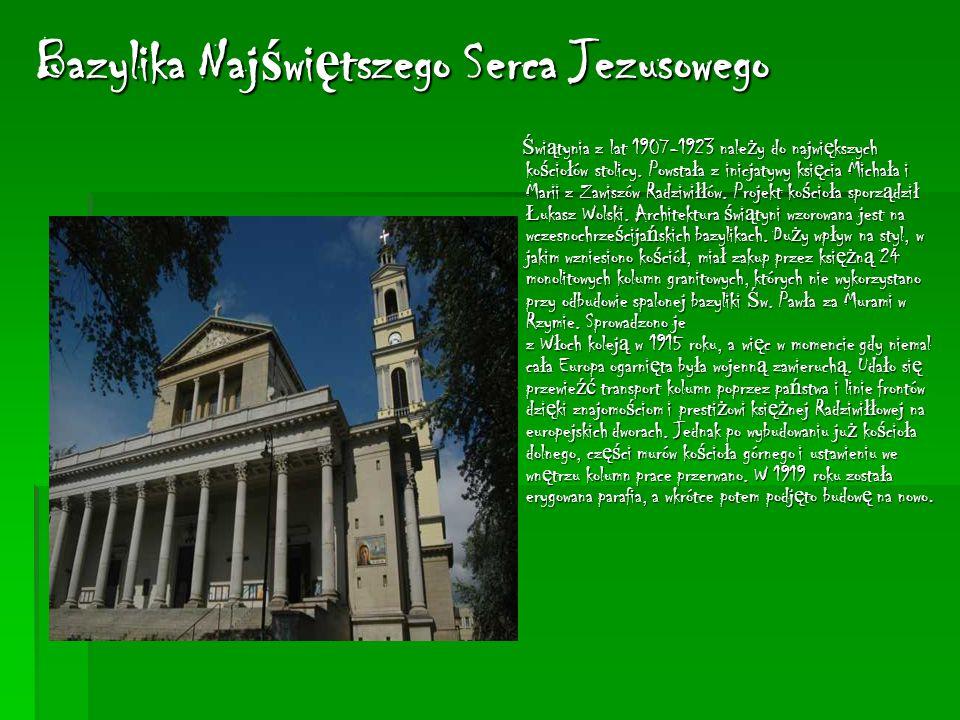 Bazylika Naj ś wi ę tszego Serca Jezusowego Ś wi ą tynia z lat 1907-1923 nale ż y do najwi ę kszych ko ś cio ł ów stolicy.