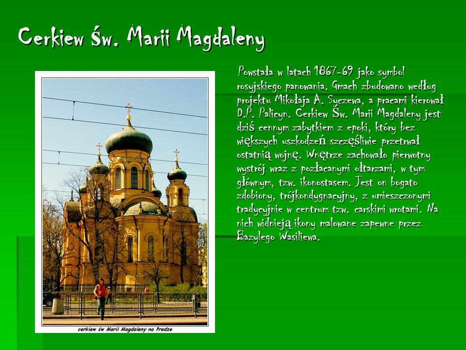 Cerkiew ś w. Marii Magdaleny Powsta ł a w latach 1867-69 jako symbol rosyjskiego panowania.