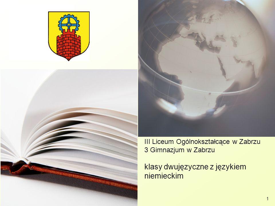 1 III Liceum Ogólnokształcące w Zabrzu 3 Gimnazjum w Zabrzu klasy dwujęzyczne z językiem niemieckim