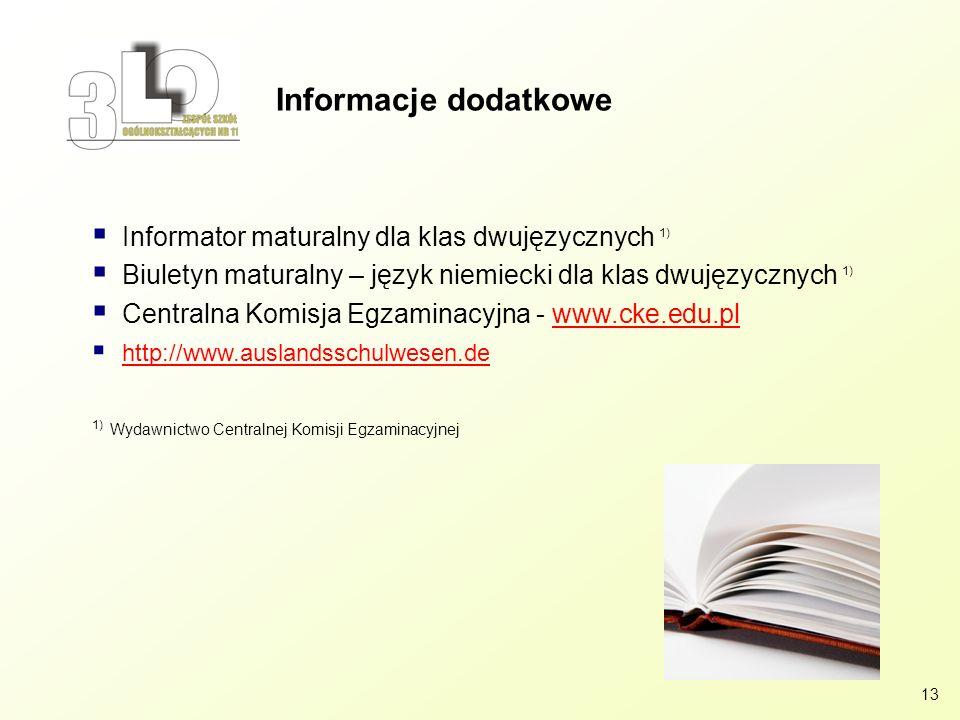 13 Informator maturalny dla klas dwujęzycznych 1) Biuletyn maturalny – język niemiecki dla klas dwujęzycznych 1) Centralna Komisja Egzaminacyjna - www