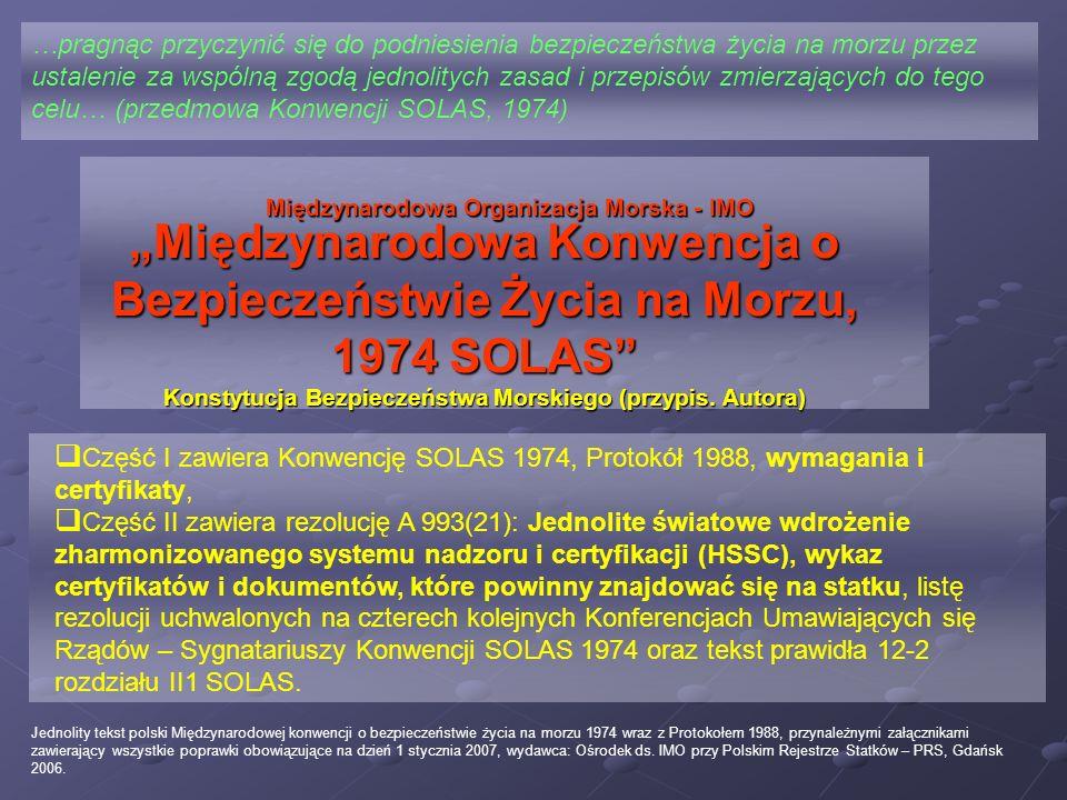 Jednolity tekst polski Międzynarodowej konwencji o bezpieczeństwie życia na morzu 1974 wraz z Protokołem 1988, przynależnymi załącznikami zawierający