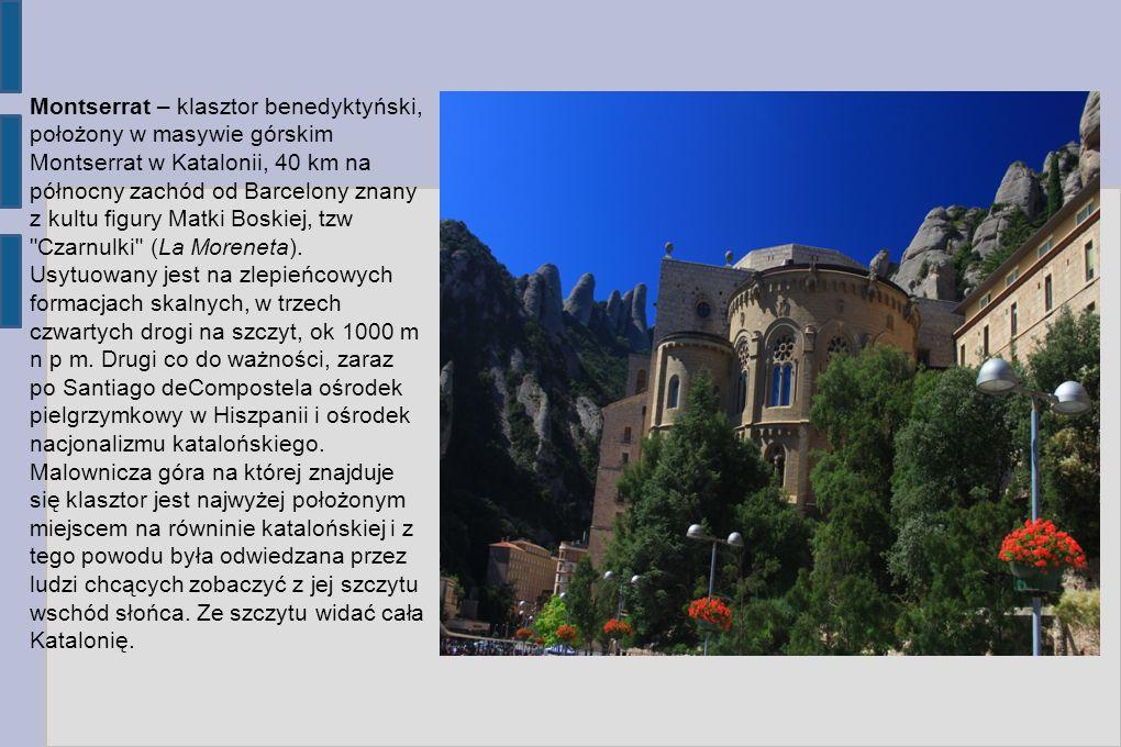 Montserrat – klasztor benedyktyński, położony w masywie górskim Montserrat w Katalonii, 40 km na północny zachód od Barcelony znany z kultu figury Mat