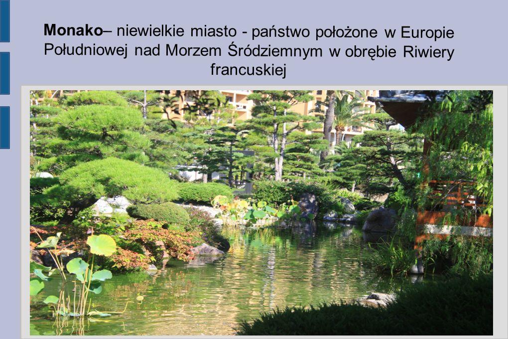 Monako– niewielkie miasto - państwo położone w Europie Południowej nad Morzem Śródziemnym w obrębie Riwiery francuskiej