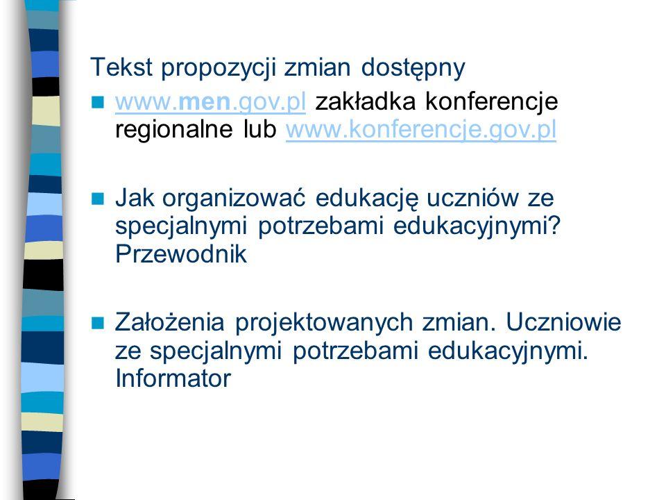 Tekst propozycji zmian dostępny www.men.gov.pl zakładka konferencje regionalne lub www.konferencje.gov.pl www.men.gov.plwww.konferencje.gov.pl Jak org