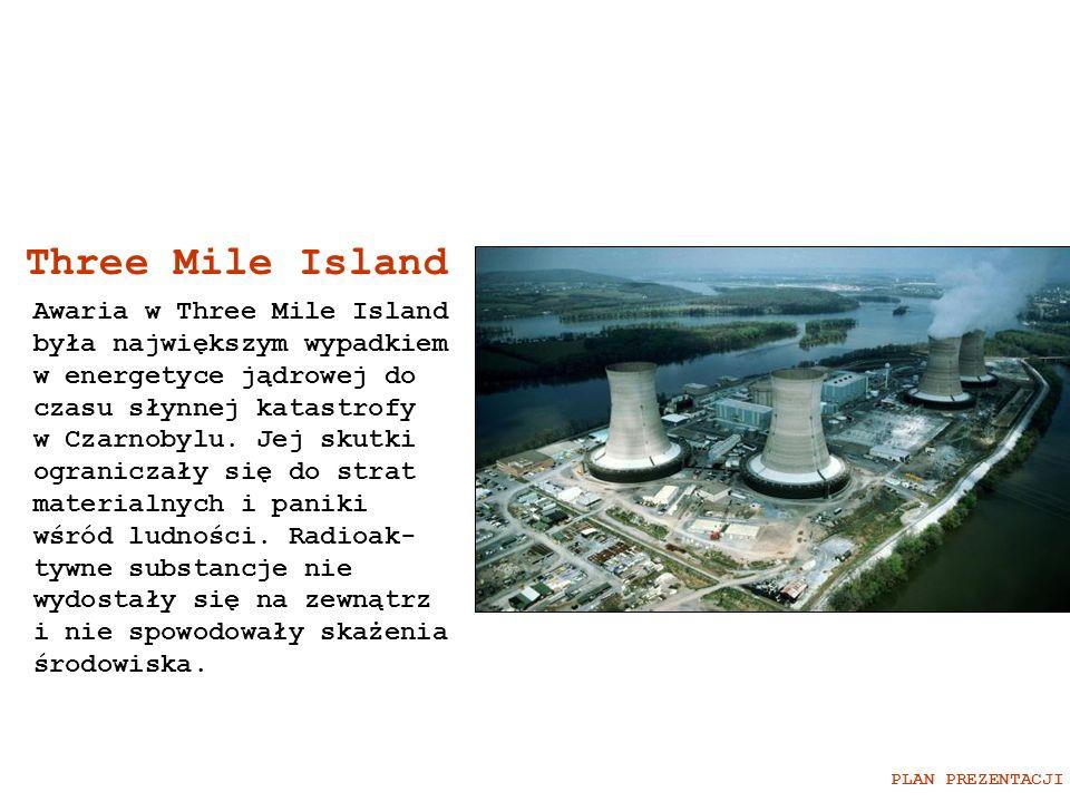 Three Mile Island Awaria w Three Mile Island była największym wypadkiem w energetyce jądrowej do czasu słynnej katastrofy w Czarnobylu. Jej skutki ogr