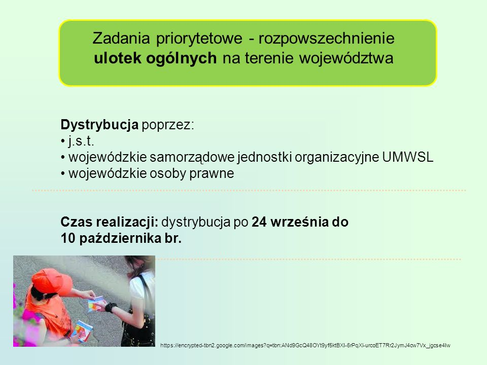 Zadania priorytetowe - rozpowszechnienie ulotek ogólnych na terenie województwa Dystrybucja poprzez: j.s.t.