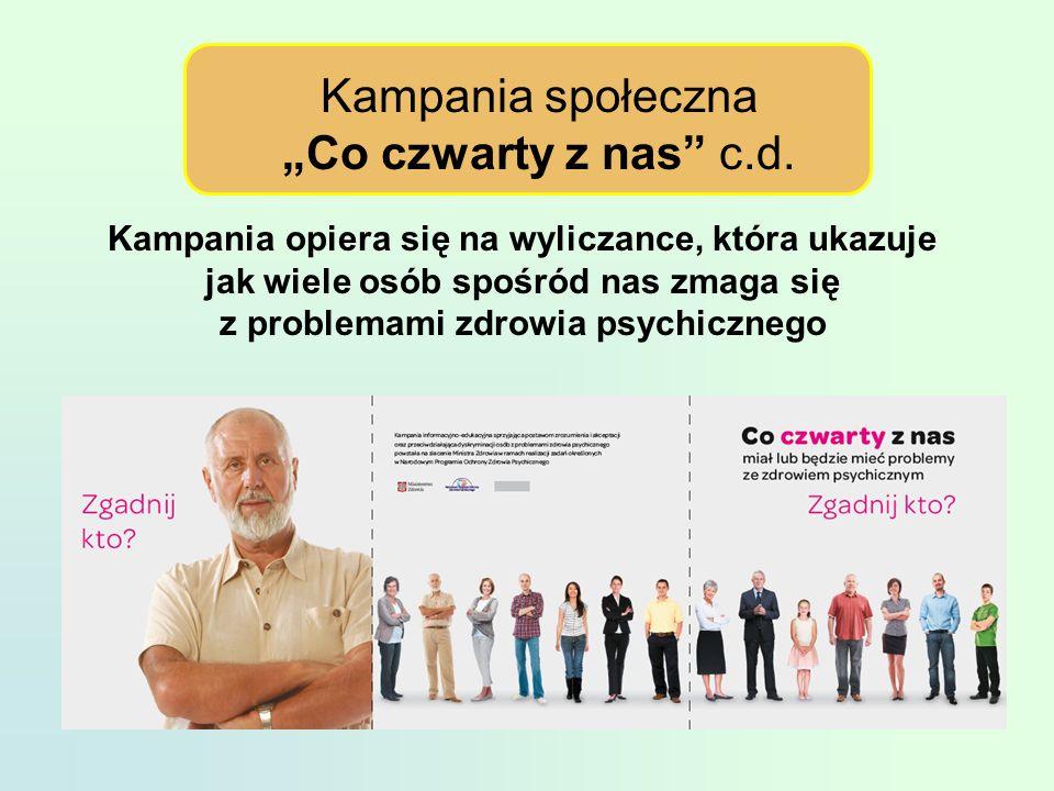 Kampania opiera się na wyliczance, która ukazuje jak wiele osób spośród nas zmaga się z problemami zdrowia psychicznego Kampania społeczna Co czwarty z nas c.d.