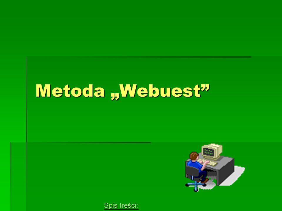 Metoda Webuest Spis treści: Spis treści: