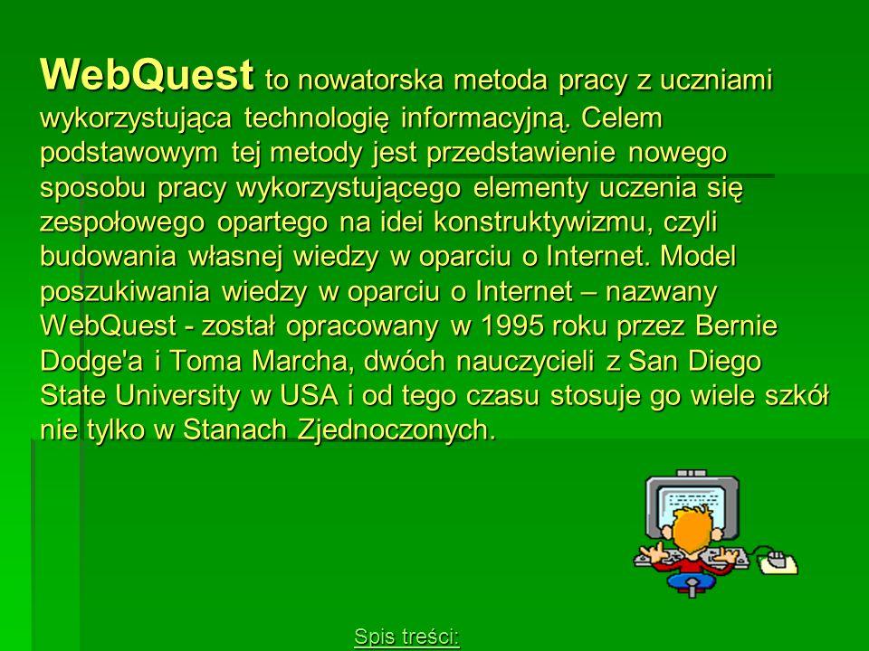 WebQuest to nowatorska metoda pracy z uczniami wykorzystująca technologię informacyjną. Celem podstawowym tej metody jest przedstawienie nowego sposob